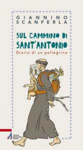 Copertina di 'Sul cammino di sant'Antonio. Diario di un pellegrino'