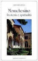 Storia del monachesimo - Gregorio Penco