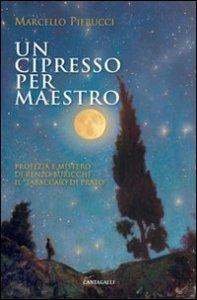 """Copertina di 'Un cipresso per maestro. Profezia e mistero di Renzo Buricchi il """"Tabaccaio di Prato""""'"""