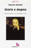 Storia e dogma. Le lacune filosofiche dell'esegesi moderna (gdt 214) - Blondel Maurice