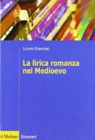 La lirica romanza del Medioevo - Formisano Luciano