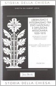 Copertina di 'Liberalismo e integralismo tra Stati nazionali e diffusione missionaria'