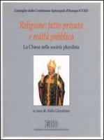 Religione: fatto privato e realtà pubblica. La Chiesa nella società pluralista - Consiglio delle Conferenze Episcopali d'Europa (CCEE)