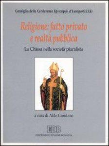 Copertina di 'Religione: fatto privato e realtà pubblica. La Chiesa nella società pluralista'