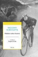 Racconti in bicicletta. Pedalate scelte d'autore - Sala Virginio B.