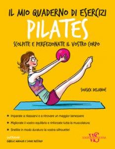 Copertina di 'Il mio quaderno di esercizi. Pilates'