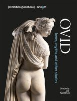 Ovid. Loves, myths and other stories - Ghedini Francesca