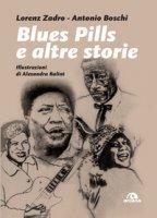 Blues pills e altre storie - Zadro Lorenz, Boschi Antonio