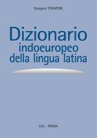 Dizionario indoeuropeo della lingua latina - Tokarski Grzegorz