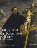 San Nicola da Tolentino nell'arte. Corpus iconografico / Dal Concilio di Trento alla fine del Seicento - AA.VV.