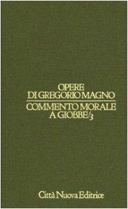 Copertina di 'Opere vol. I/3 - Commento morale a Giobbe/3 [XIX-XXVII]'