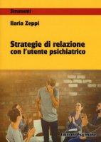 Strategie di relazione con l'utente psichiatrico - Zeppi Ilaria