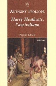 Copertina di 'Harry Heathcote, l'australiano'