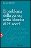Il problema della genesi nella filosofia di Husserl - Derrida Jacques