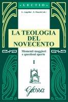 La teologia del Novecento. Momenti maggiori e questioni aperte - Angelini Giuseppe, Macchi Silvano