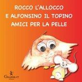 Rocco l'allocco e Alfonsino il topino amici...