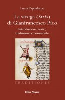 La strega (Strix) di Gianfrancesco Pico - Lucia Pappalardo