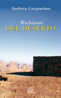 Richiami del deserto - Andrea Gasparino