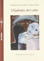 L' epifania del volto - L�vinas Emmanuel, Riva Franco