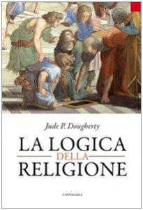 Copertina di 'La logica della religione'