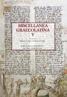 Miscellanea Graecolatina V - Federico Gallo , Stefano Costa
