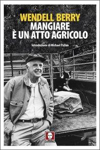 Copertina di 'Mangiare è un atto agricolo'