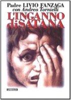 L'inganno di Satana - Fanzaga Livio, Tornielli Andrea