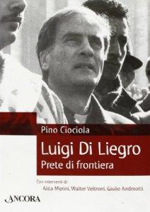 Copertina di 'Luigi di Liegro. Prete di frontiera'