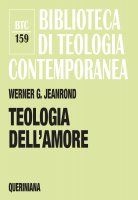 Teologia dell'amore - Jeanrond Werner G.