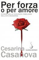 Per forza o per amore - Cesarina Casanova