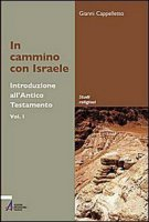 Introduzione all'Antico Testamento / In cammino con Israele - Cappelletto Gianni