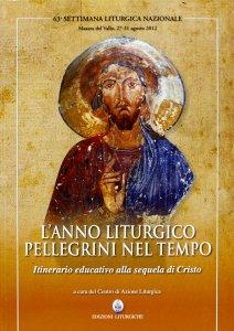 Copertina di 'L'Anno liturgico pellegrini nel tempo'