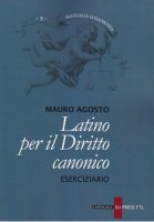 Latino per il diritto canonico - Agosto Mauro