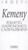 Poemetto gastronomico e altri nutrimenti - Kemeny Tomaso