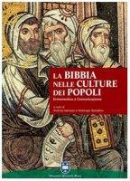 La Bibbia nelle culture dei popoli. Ermeneutica e comunicazione - Andrzej Gieniusz,  Ambrogio Spreafico