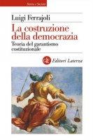 La costruzione della democrazia - Luigi Ferrajoli