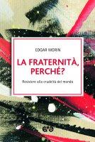 La fraternità, perché? - Edgar Morin
