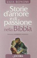 Storie d'amore e passione nella Bibbia - Bonomi Lilia