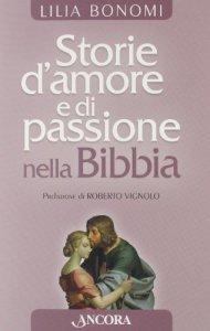 Copertina di 'Storie d'amore e passione nella Bibbia'