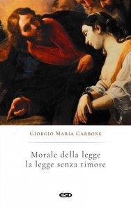 Copertina di 'Morale della legge: la legge senza timore'
