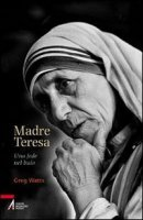 Madre Teresa - Watts Greg