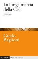 La lunga marcia della Cisl - Guido Baglioni