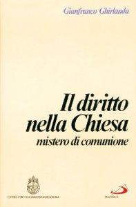 Copertina di 'Il diritto nella Chiesa, mistero di comunione. Compendio di diritto ecclesiale'