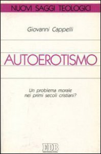 Copertina di 'Autoerotismo. Un problema morale nei primi secoli cristiani?'