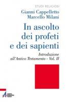 In ascolto dei profeti e dei sapienti - Gianni Cappelletto, Marcello Milani