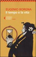 Il tempo e la vita - Borgna Eugenio