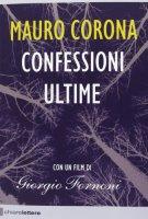 Confessioni ultime. Con DVD - Mauro Corona