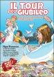 Tour del Giubileo. Dossier - Pierfortunato Raimondo,  Fabrizio Zubani