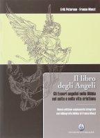 Il libro degli angeli. Gli esseri  angelici nella bibbia, nel culto e nella vita cristiana - Erik Peterson, Don Franco Manzi