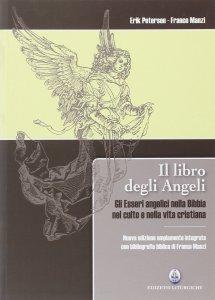 Copertina di 'Il libro degli angeli. Gli esseri  angelici nella bibbia, nel culto e nella vita cristiana'